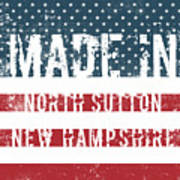 Made In North Sutton, New Hampshire Poster
