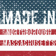 Made In Northborough, Massachusetts Poster