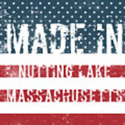 Made In Nutting Lake, Massachusetts Poster
