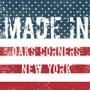 Made In Oaks Corners, New York Poster