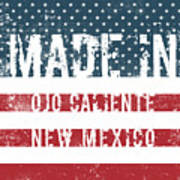 Made In Ojo Caliente, New Mexico Poster