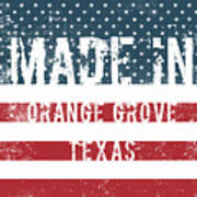Made In Orange Grove, Texas Poster
