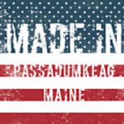 Made In Passadumkeag, Maine Poster