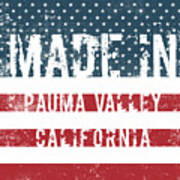 Made In Pauma Valley, California Poster