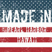 Made In Pearl Harbor, Hawaii Poster