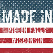 Made In Pigeon Falls, Wisconsin Poster