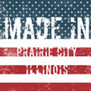 Made In Prairie City, Illinois Poster