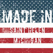 Made In Saint Helen, Michigan Poster