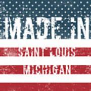 Made In Saint Louis, Michigan Poster