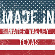 Made In Water Valley, Texas Poster