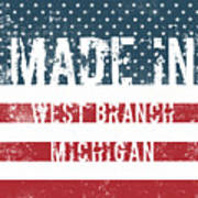 Made In West Branch, Michigan Poster