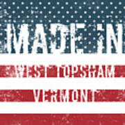 Made In West Topsham, Vermont Poster