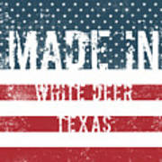 Made In White Deer, Texas Poster