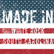 Made In White Rock, South Carolina Poster