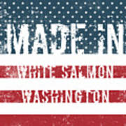 Made In White Salmon, Washington Poster