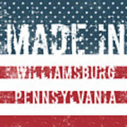 Made In Williamsburg, Pennsylvania Poster