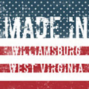 Made In Williamsburg, West Virginia Poster