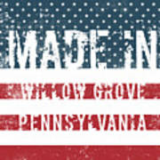 Made In Willow Grove, Pennsylvania Poster