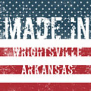 Made In Wrightsville, Arkansas Poster