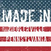 Made In Zieglerville, Pennsylvania Poster