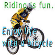 Riding Is Fun. Enjoy Life With A Bicycle  Poster