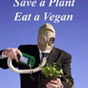 Save A Plant Eat A Vegan Poster