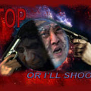 Stop Or I'll Shoot Poster