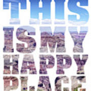 This Is My Happy Place - The Grand Canyon Poster