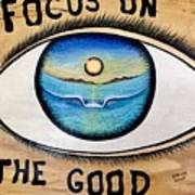 Focus On The Good Poster