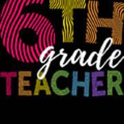 6th Grade Teacher Light For Sixth Grade Teachers Cute Gift Poster