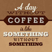 A Day Without Coffee Poster