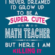 A Super Cute Math Teacher Poster