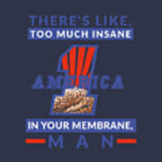 America First - Insane In Your Membrane Poster