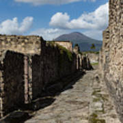 Ancient Pompeii - Empty Street And Mount Vesuvius Volcano That Caused It All Poster