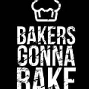 Bakers Gonna Bake Light Cupcake Baking Poster