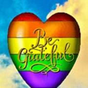 Be Grateful Gay Heart Poster