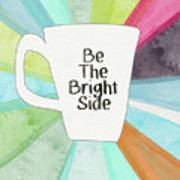 Be The Bright Side Mug- Art By Linda Woods Poster