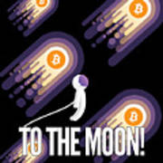 Bitcoin To The Moon Astronaut Cryptocurrency Humor Funny Space Crypto Poster