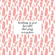 Bohemian Feathers Coral  Kindness Is Free Poster