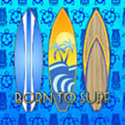 Born To Surf And Tiki Masks Poster