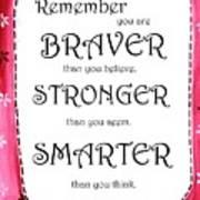 Braver, Stronger,smarter Poster