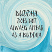 Buddha Does Not Always Appear As A Buddha-zen Art By Linda Woods Poster