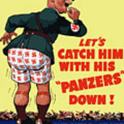 Catch Him With His Panzers Down Poster by War Is Hell Store