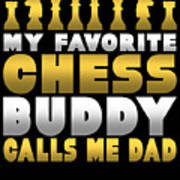 Chess Player My Favorite Chess Buddy Calls Me Dad Fathers Day Gift Poster
