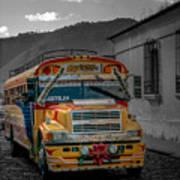 Chicken Bus - Antigua Guatemala Poster
