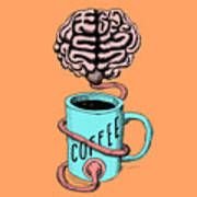 Coffee For The Brain Funny Illustration Poster