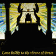 Come Boldly To The Throne Of Grace Poster