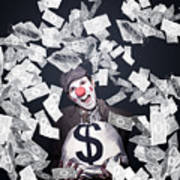 Crazy Clown Excited To Hold A Bag Of Money Poster