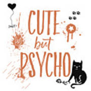 Cute But Psycho Cat Poster