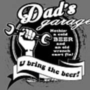 Dad's Garage- You Bring The Beer Poster